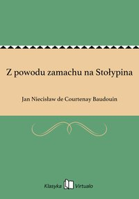 Z powodu zamachu na Stołypina - Jan Niecisław de Courtenay Baudouin - ebook
