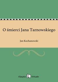 O śmierci Jana Tarnowskiego
