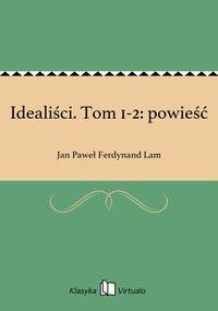 Idealiści. Tom 1-2: powieść
