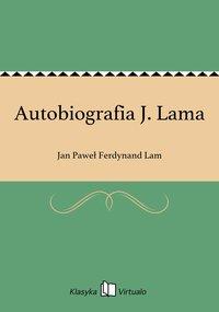 Autobiografia J. Lama - Jan Paweł Ferdynand Lam - ebook