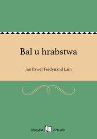 Bal u hrabstwa - Jan Paweł Ferdynand Lam - ebook