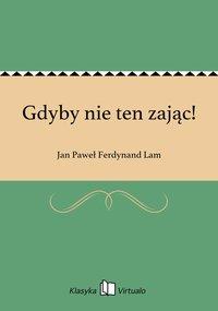 Gdyby nie ten zając! - Jan Paweł Ferdynand Lam - ebook