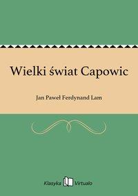Wielki świat Capowic - Jan Paweł Ferdynand Lam - ebook