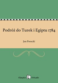 Podróż do Turek i Egiptu 1784