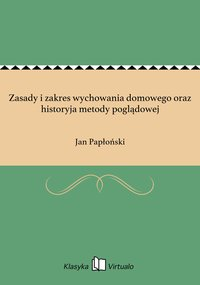 Zasady i zakres wychowania domowego oraz historyja metody poglądowej