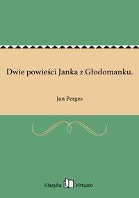Dwie powieści Janka z Głodomanku.
