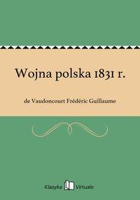Wojna polska 1831 r. - de Vaudoncourt Frédéric Guillaume - ebook