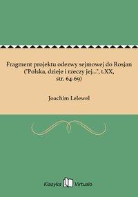 """Fragment projektu odezwy sejmowej do Rosjan (""""Polska, dzieje i rzeczy jej..."""", t.XX, str. 64-69)"""