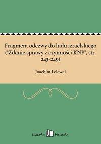 """Fragment odezwy do ludu izraelskiego (""""Zdanie sprawy z czynności KNP"""", str. 243-249)"""
