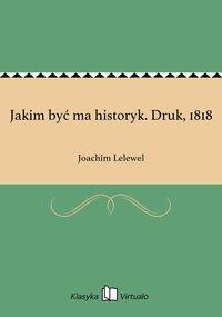 Jakim być ma historyk. Druk, 1818