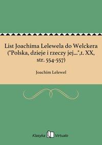 """List Joachima Lelewela do Welckera (""""Polska, dzieje i rzeczy jej..."""",t. XX, str. 554-557)"""