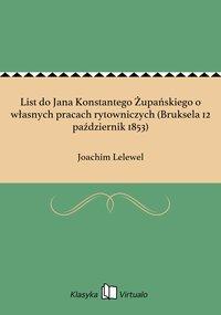 List do Jana Konstantego Żupańskiego o własnych pracach rytowniczych (Bruksela 12 październik 1853)