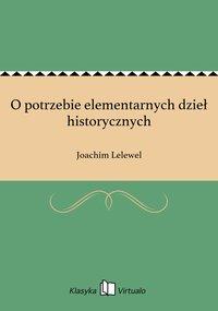O potrzebie elementarnych dzieł historycznych