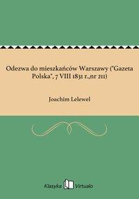 """Odezwa do mieszkańców Warszawy (""""Gazeta Polska"""", 7 VIII 1831 r.,nr 211)"""