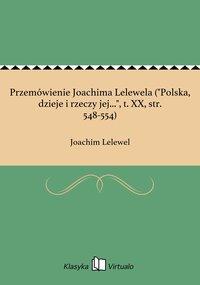 """Przemówienie Joachima Lelewela (""""Polska, dzieje i rzeczy jej..."""", t. XX, str. 548-554)"""