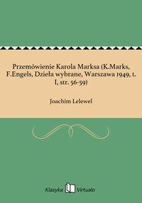 Przemówienie Karola Marksa (K.Marks, F.Engels, Dzieła wybrane, Warszawa 1949, t. I, str. 56-59)