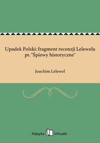 """Upadek Polski: fragment recenzji Lelewela pt. """"Śpiewy historyczne"""""""