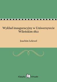 Wykład inauguracyjny w Uniwersytecie Wileńskim 1822