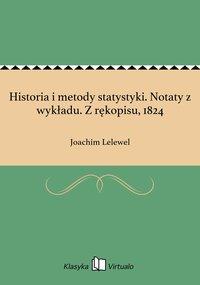 Historia i metody statystyki. Notaty z wykładu. Z rękopisu, 1824