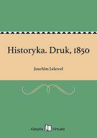 Historyka. Druk, 1850