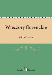 Wieczory florenckie - Julian Klaczko - ebook