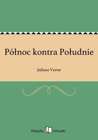 Północ kontra Południe - Juliusz Verne - ebook