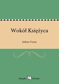 Wokół Księżyca - Juliusz Verne - ebook