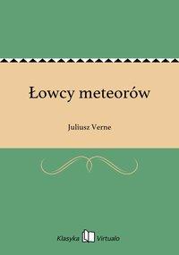 Łowcy meteorów - Juliusz Verne - ebook