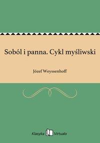 Soból i panna. Cykl myśliwski - Józef Weyssenhoff - ebook