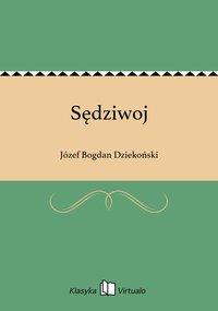 Sędziwoj - Józef Bogdan Dziekoński - ebook