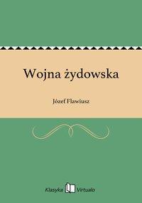 Wojna żydowska - Józef Flawiusz - ebook