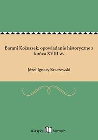 Barani Kożuszek: opowiadanie historyczne z końca XVIII w.
