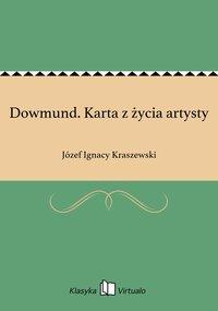 Dowmund. Karta z życia artysty