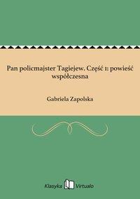 Pan policmajster Tagiejew. Część 1: powieść współczesna