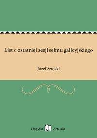 List o ostatniej sesji sejmu galicyjskiego - Józef Szujski - ebook