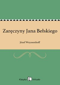 Zaręczyny Jana Bełskiego - Józef Weyssenhoff - ebook