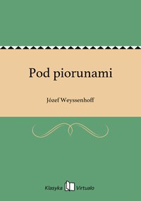 Pod piorunami - Józef Weyssenhoff - ebook