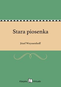 Stara piosenka - Józef Weyssenhoff - ebook
