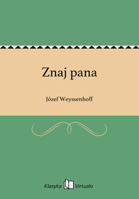 Znaj pana - Józef Weyssenhoff - ebook