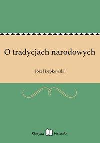 O tradycjach narodowych - Józef Łepkowski - ebook