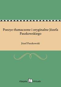 Poezye tłumaczone i oryginalne Józefa Paszkowskiego