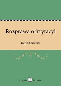 Rozprawa o irrytacyi - Jędrzej Śniadecki - ebook
