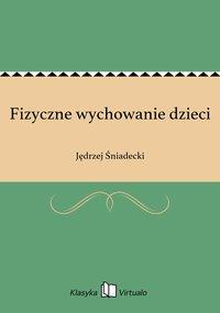 Fizyczne wychowanie dzieci - Jędrzej Śniadecki - ebook