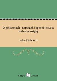 O pokarmach i napojach i sposobie życia: wybrane ustępy - Jędrzej Śniadecki - ebook