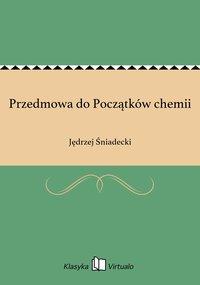 Przedmowa do Początków chemii - Jędrzej Śniadecki - ebook