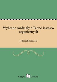 Wybrane rozdziały z Teoryi jestestw organicznych - Jędrzej Śniadecki - ebook