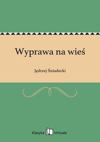 Wyprawa na wieś - Jędrzej Śniadecki - ebook