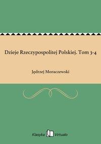 Dzieje Rzeczypospolitej Polskiej. Tom 3-4