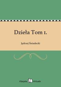 Dzieła Tom 1. - Jędrzej Śniadecki - ebook
