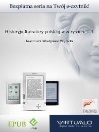 Historyja literatury polskiej w zarysach. T. 1